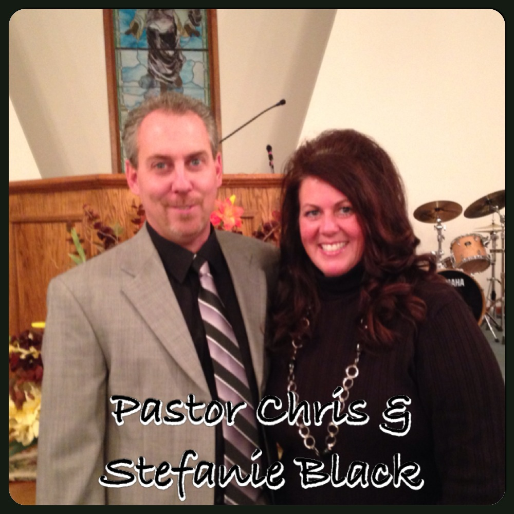 Pastor Chris and Stefanie Black